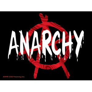 When Anarchy Reigns""